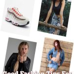 Good Fashion Tips For The New And Better You!