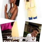 Navigating The Fashion World: Tips And Tricks For Success